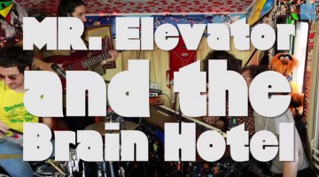 Mr. Elevator & The Brain Hotel - Right Where You Ought to Be