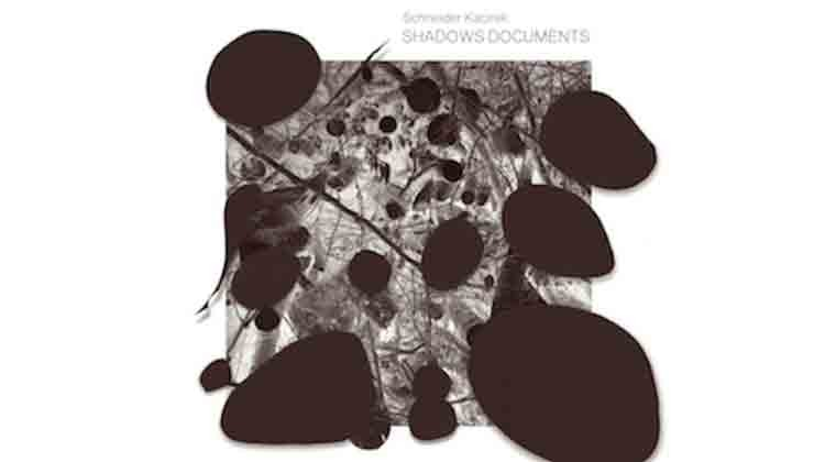 Schneider Kacirek - Shadowsdocuments Album Review
