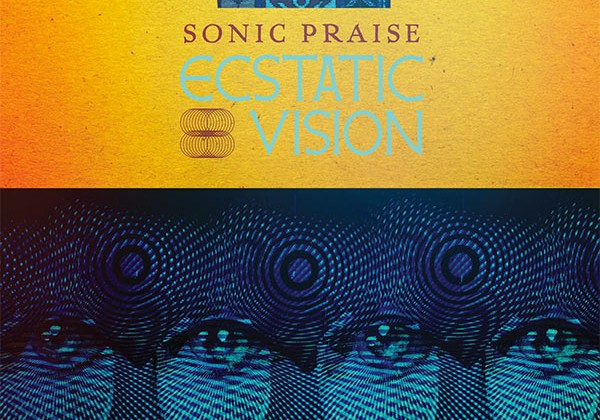Sonic Praise - Ecstatic Vision (Review)